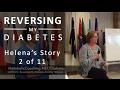 Reversing My Diabetes 2 of 11 - Helena's Story