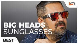 Best Sunglasses for Big Heads