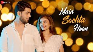 Main Sochta Hoon - Official Music Video | Gaurav Patil | Akshay Mhatre | Dnyanada Ramtirthkar