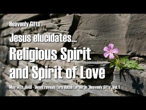 RELIGIOUS SPIRIT & SPIRIT OF LOVE ❤️ Jesus' Explanations in 'Heavenly Gifts' Volume 1