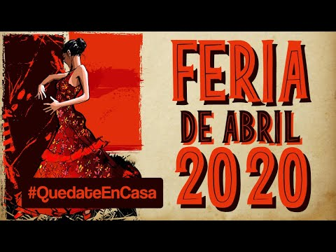 Feria de abril 2020 - Sevillanas para la feria #QuédateEnCasa