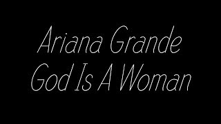 Ariana Grande - God Is A Woman Lyrics