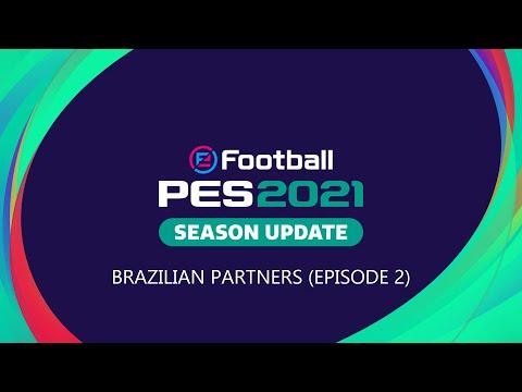 eFootball PES 2021 Season Update - Brazilian partners (Episode 2)