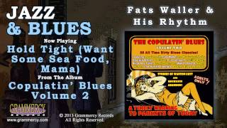 Fats Waller & His Rhythm - Hold Tight (Want Some Sea Food, Mama)