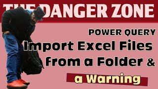 How to Import Excel Files with Power Query; BUT there's a PROBLEM