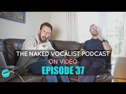 The Naked Vocalist Podcast Ep 37 - Laryngitis Problems and How To Choose A Voice Coach.