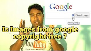 Is Google search Images Copyright free &amp Safe for YouTube Videos &amp Thumbnail