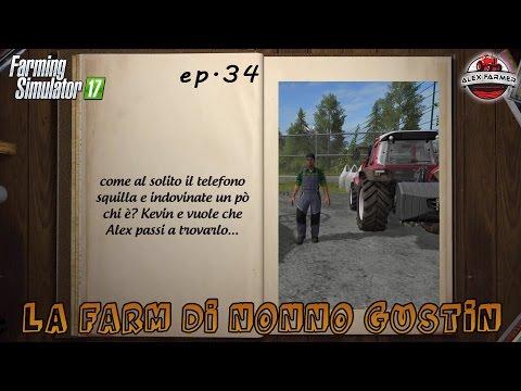 FARMING SIMULATOR 17 | [SERIE] #34 LA FARM DI NONNO GUSTIN | ALEXFARMER