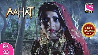 Aahat - Full Episode 23