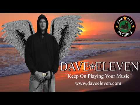 Dave Eleven - Keep On Playing Your Music