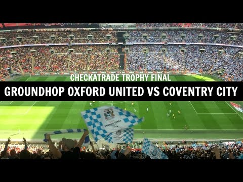 Groundhop Checkatrade Trophy Final:Coventry City VS Oxford United / New Wembley Stadium