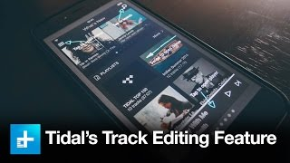 tidals new track editing feature   hands on review