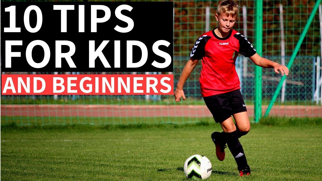 10 Soccer Tips For Kids and Beginners