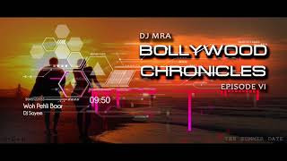 DJ MRA - Bollywood Chronicles E6 - The Summer Date | Non Stop Bollywood Chill House Mix