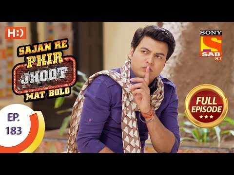Sajan Re Phir Jhoot Mat Bolo – Ep 183 – Full Episode – 5th February, 2018