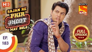 Sajan Re Phir Jhoot Mat Bolo - Ep 183 - Full Episode - 5th February, 2018