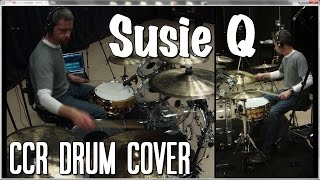 Susie Q - Creedence Clearwater Revival Drum Cover