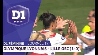 J17 : Olympique Lyonnais - Lille OSC (1-0) / D1 Féminine