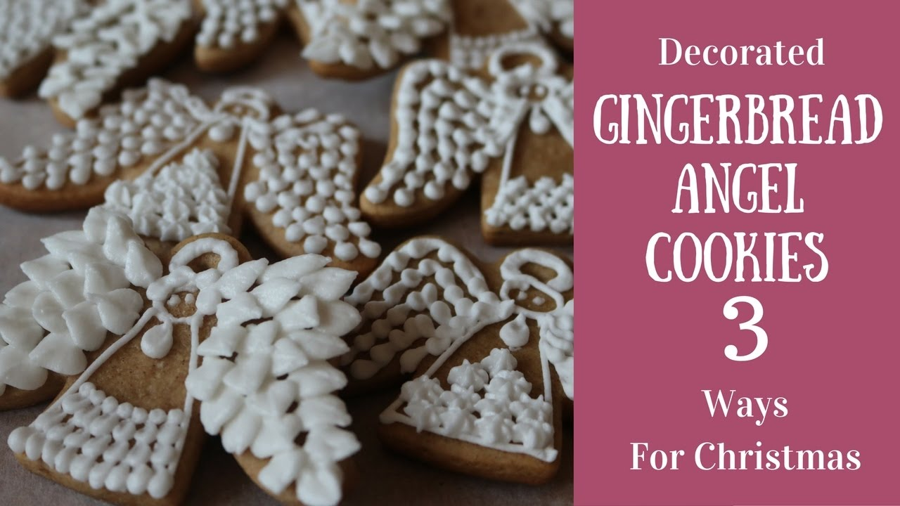 Decorated Gingerbread Angel Cookies 3 Ways For Christmas