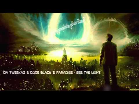 Da Tweekaz & Code Black & Paradise - See The Light [HQ Edit]