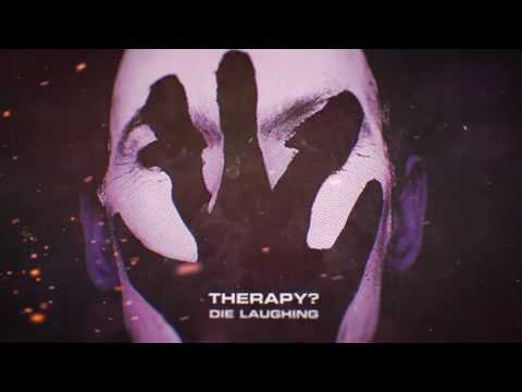 Therapy? (ft. James Dean Bradfield) - Die Laughing (2020 Version) (Official Lyric Video)