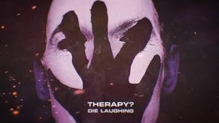 Therapy? (ft. James Dean Bradfield) - Die Laughing (2020 Version) (Official Lyric Video) YouTube Videos
