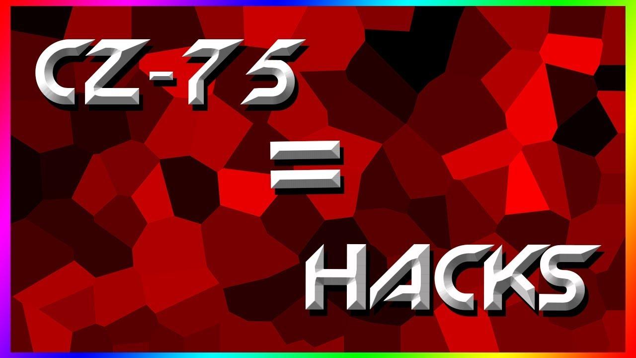 CZ-75 = Hacks
