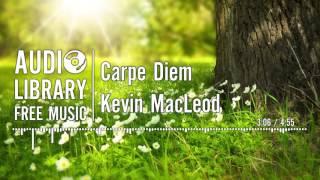 Carpe Diem - Kevin MacLeod