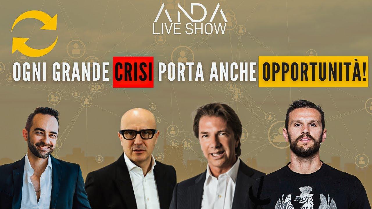 ANDA Live Show: Ogni grande crisi porta anche opportunità! con Gianmarco Senna e Danilo D'Ignazio