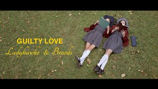 Ladyhawke & BROODS | Guilty Love (Official Music Video)