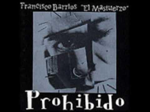 """Francisco Barrios """"el Mastuerzo"""". Oye mija"""