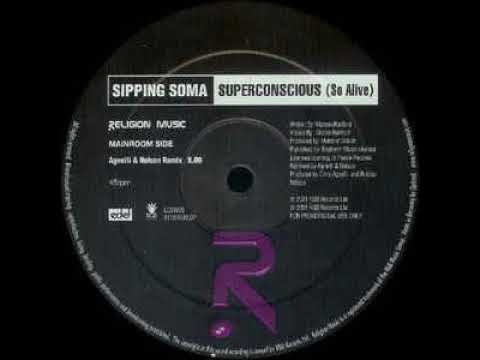 Sipping Soma - Superconscious ( Agnelli & Nelson Remix )