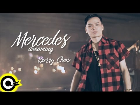Barry Chen【Mercedes Dreamin' 梅賽德斯的夢】Official Music Video