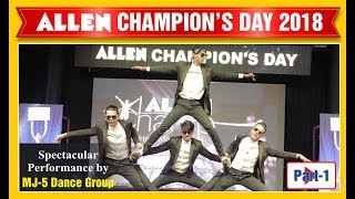 ALLEN Champion's Day 2018: Dance Champions MJ5 Magical Performance (Part 1)