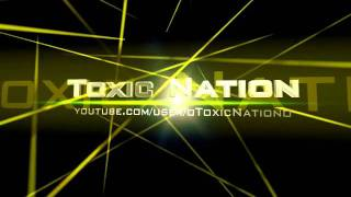 Toxic Nation Intro