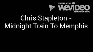 Midnight Train To Memphis - Chris Stapleton