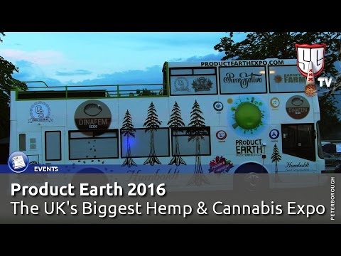 Product Earth 2016 - The UK's Biggest Hemp & Cannabis Expo - Smokers Guide TV UK