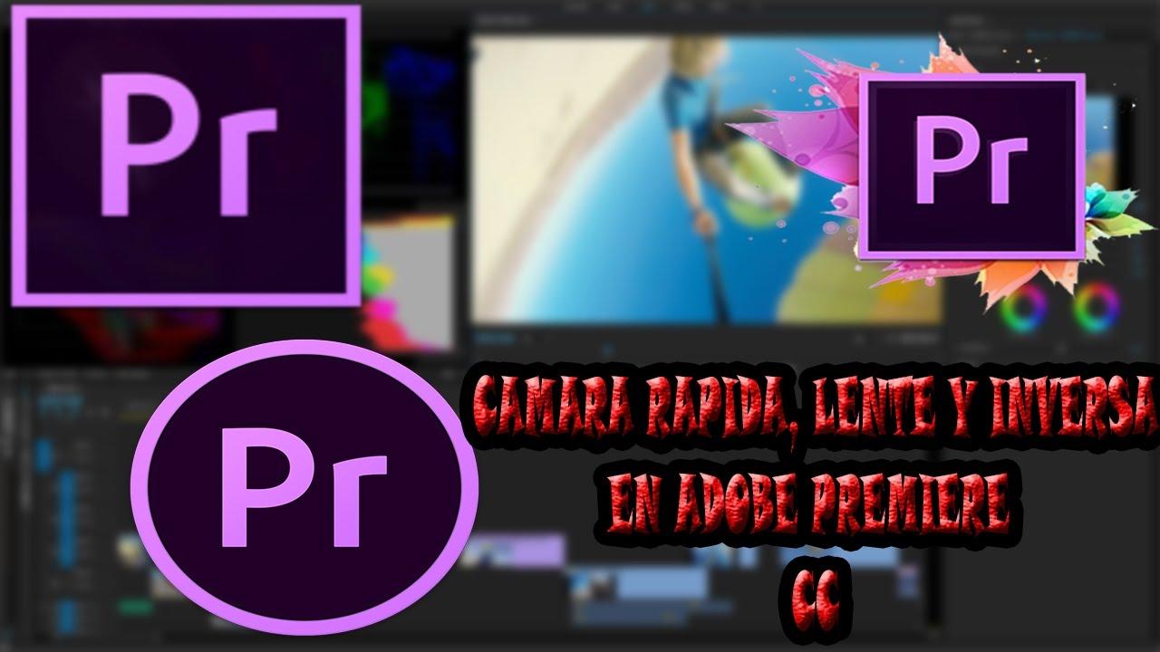 TUTORIAL 10 - CAMARA RAPIDA, LENTA Y EN REVERSA EN ADOBE PREMIERE CC ...