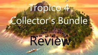 Tropico 4 Collector's Bundle Review