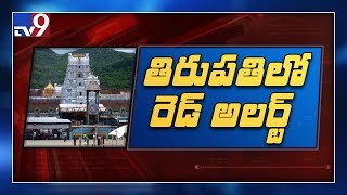 Red alert in Tirumala, Security heightened at famous temples