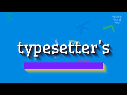 "How to say ""typesetter"