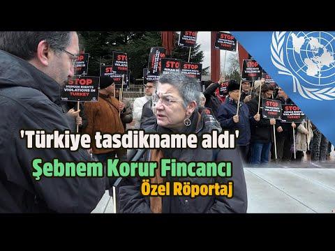 Türkiye tasdikname aldı... BM'deki Türkiye toplantısına dair Şebnem Korur Fincancı ile özel röportaj