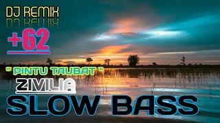 Download lagu DJ-PINTU TAUBAT(ZIVILIA) REMIX SLOW BASS.