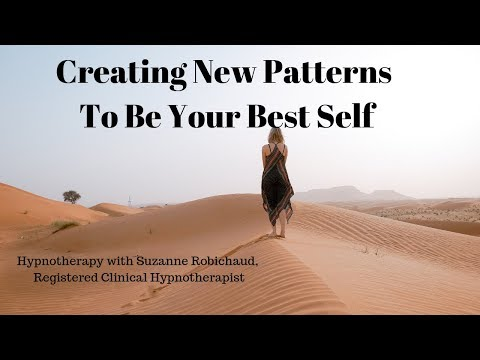 Guided Meditation/Hypnotherapy - Creating New Patterns In Your Mind, To Be Your Best  Self