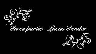 Tu es partie - Lucas Fender (Hommage Justine)