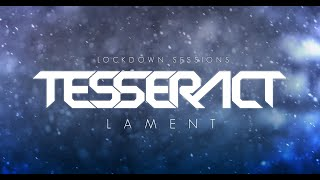 TesseracT - Lament - Lockdown Sessions