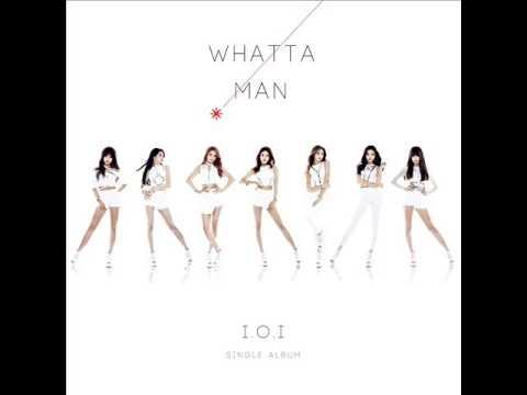 I.O.I - Whatta Man (Good Man) (Audio) [Digital Single]
