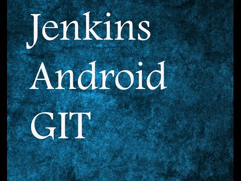 Jenkins 101 - Setting up Jenkins for Android applications