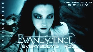 Evanescence - Everybodys Fool The Enigma TNG Re