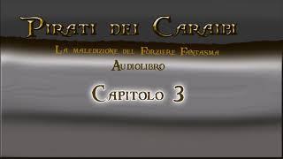 Pirati dei Caraibi la Maledizione del Forziere Fantasma Capitolo 3 Audiolibro completo ITA